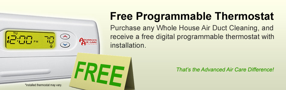 Free digital programmable thermostat with purchase of whole house air duct cleaning from Advanced Air Care of Shelby Township, MI